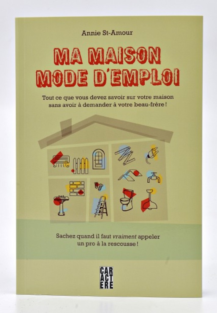 <p><strong>ANNIE ST-AMOUR</strong><strong><i>Ma maison mode d'emploi</i></strong>éditions Caractère, 256 pages. 19,95 $</p>