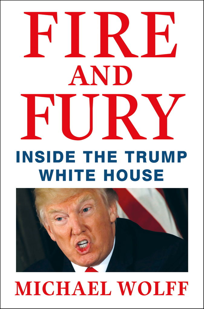 Le livre de Michael Wolff «Fire and Fury: Inside the Trump White House»