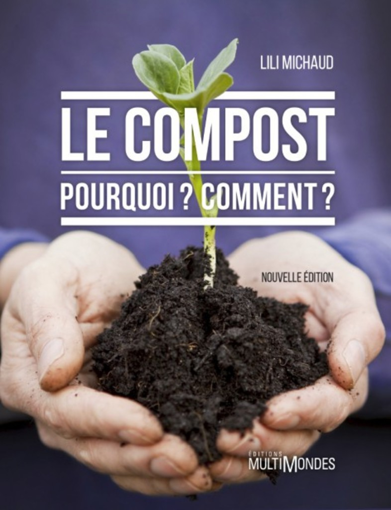 <p>LILI MICHAUD. <i>Le compost pourquoi? Comment?</i> Éditions MultiMondes, 2016, 260 p. 27,95 $</p>