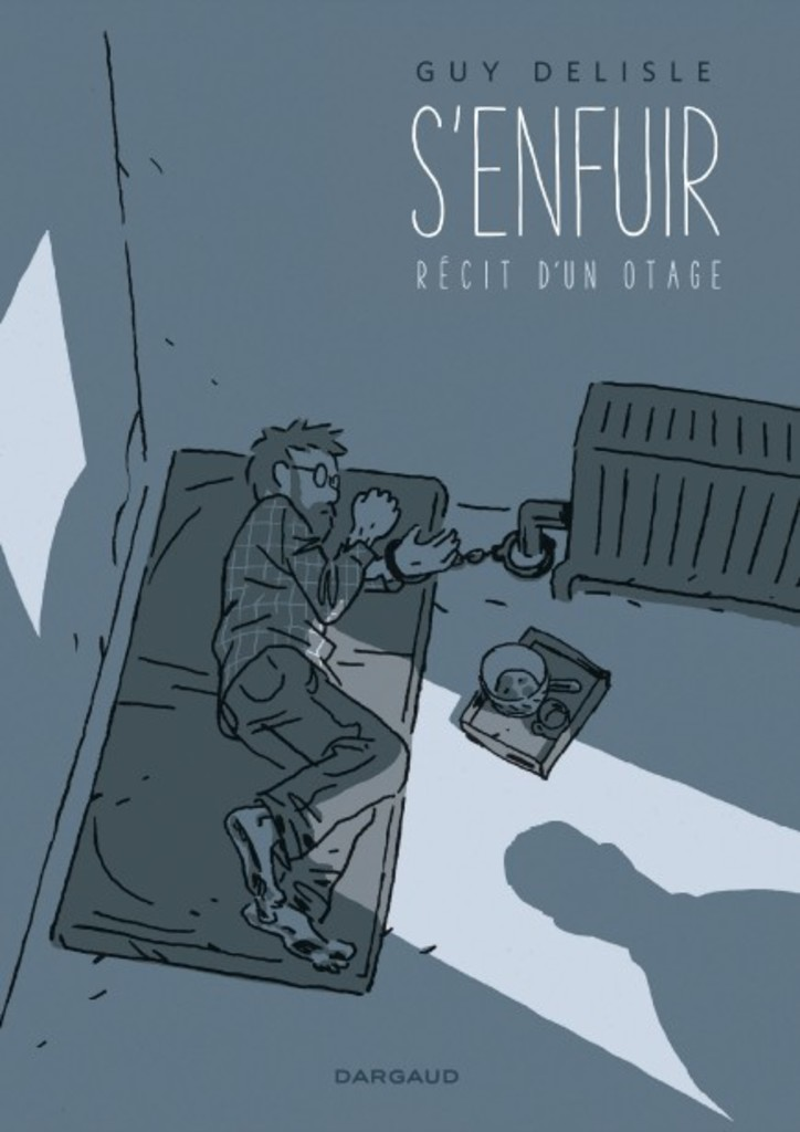 <strong>Guy Delisle</strong> <strong><i>S'enfuir - Récit d'un otage</i></strong> Dargaud, 428 pages